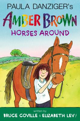 Amber Brown Horses Around By Danziger, Paula/ Coville, Bruce/ Levy, Elizabeth/ Lewis, Anthony (ILT)