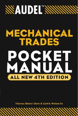 Audel Mechanical Trades Pocket Manual By Davis, Thomas Bieber/ Nelson, Carl A.